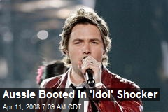Aussie Booted in 'Idol' Shocker