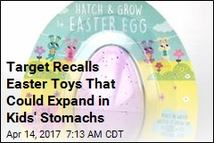 Target Recalls Easter Toys That Could Expand in Kids' Stomachs