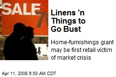 Linens 'n Things to Go Bust