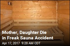 Mother, Daughter Die in Freak Sauna Accident
