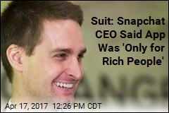 Suit: Snapchat CEO Said App Was 'Only for Rich People'