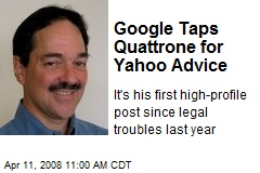 Google Taps Quattrone for Yahoo Advice