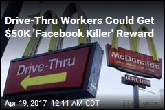 McDonald's Workers Could Get $50K Reward for Stalling 'Facebook Killer'