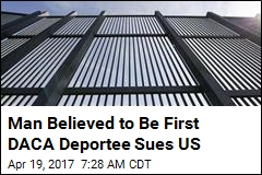 Man Believed to Be First DACA Deportee Sues US