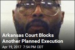 Arkansas Court Blocks Execution Set for Thursday