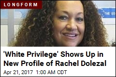 New Profile on Rachel Dolezal Skewers Her 'White Privilege'