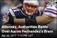 Attorney, Authorities Battle Over Aaron Hernandez's Brain