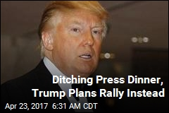 Ditching Press Dinner, Trump Plans Rally Instead