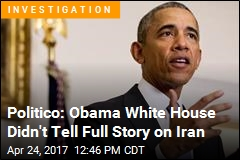 Politico: Obama Gave Iran More Than It Admitted