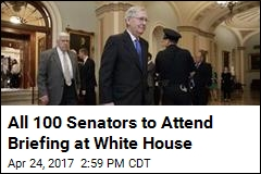 All 100 Senators to Attend Briefing at White House