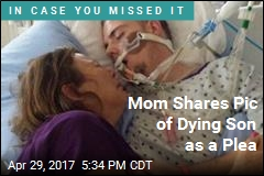 Mom Shares Pic of Dying Son as a Plea