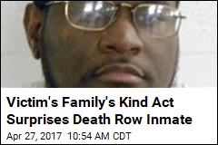 Victim's Family's Kind Act Surprises Death Row Inmate