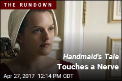 Handmaid's Tale Touches a Nerve