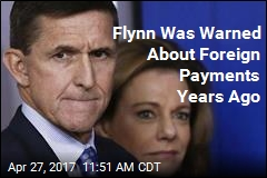 Flynn Was Warned About Foreign Payments in 2014