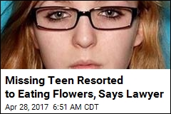 Missing Teen Resorted to Eating Flowers, Says Lawyer