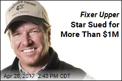 Fixer Upper Star Sued for More Than $1M