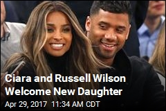 Ciara and Russell Wilson Welcome New Daughter