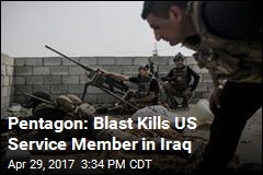 Pentagon: Blast Kills US Service Member in Iraq