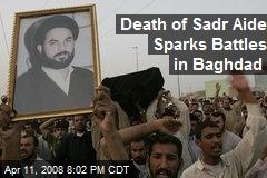 Death of Sadr Aide Sparks Battles in Baghdad