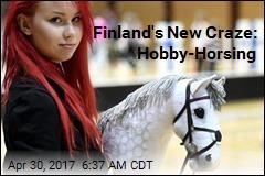 Finland's New Craze: Hobby-Horsing