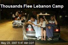 Thousands Flee Lebanon Camp
