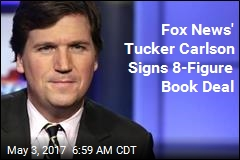 Fox News' Tucker Carlson Signs 8-Figure Book Deal
