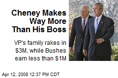 Cheney Makes Way More Than His Boss