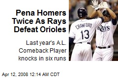 Pena Homers Twice As Rays Defeat Orioles