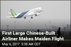 First Large Chinese-Built Airliner Makes Maiden Flight