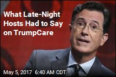 What Late-Night Hosts Had to Say on TrumpCare