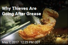 Why Thieves Are Going After Grease