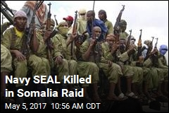 Navy SEAL Killed in Somalia Raid