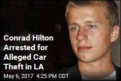 Conrad Hilton Arrested for Alleged Car Theft in LA