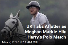 UK Tabs Aflutter as Meghan Markle Hits Harry's Polo Match