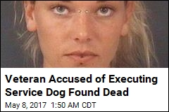 Veteran Accused of Executing Service Dog Found Dead