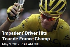 'Impatient' Driver Hits Tour de France Champ