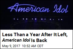 Less Than a Year After It Left, American Idol Is Back