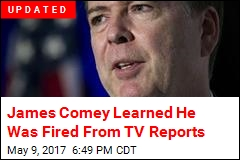 James Comey Has Been Fired