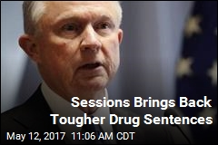 Sessions Brings Back Tougher Drug Sentences