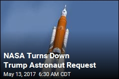 NASA Turns Down Trump Astronaut Request