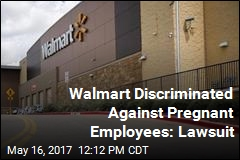 Walmart Discriminated Against Pregnant Employees: Lawsuit