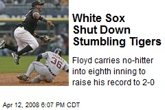 White Sox Shut Down Stumbling Tigers