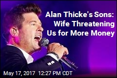 Alan Thicke's Sons: Wife Threatening Us for More Money