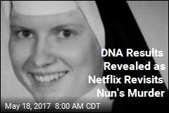 DNA Results Revealed as Netflix Revisits Nun's Murder