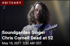 Soundgarden Singer Chris Cornell Dead at 52