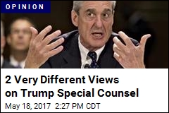 2 Very Different Views on Trump Special Counsel