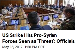 US Strike Hits Pro-Syrian Forces Seen as 'Threat': Officials