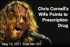 Chris Cornell's Wife Points to Prescription Drug