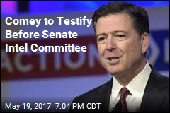 Comey to Testify Before Senate Intel Committee