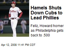 Hamels Shuts Down Cubs to Lead Phillies